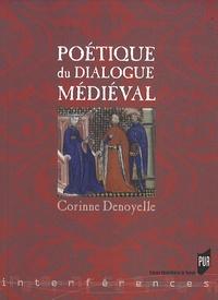 Corinne Denoyelle - Poétique du dialogue médiéval.
