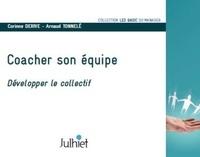Corinne Derive et Arnaud Tonnelé - Coacher son équipe - Développer le collectif.