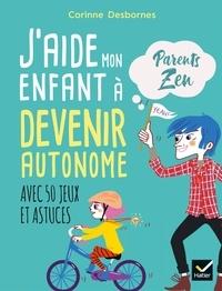 Corinne Desbornes et  Adéjie - J'aide mon enfant à devenir autonome.