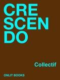 Corinne Detandt et Constantin Sunnerberg - Crescendo - Grand Prix du Concours de Nouvelles 2011-2012.