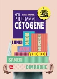 Corinne Dewandre - Mon programme cétogène - 4 semaines de menus et de batch cooking.