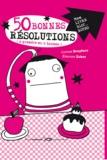 Corinne Dreyfuss et Eléonore Zuber - 50 Bonnes résolutions (à prendre ou à laisser) - Pour l'année ou les dix ans à venir.