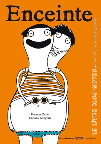 Corinne Dreyfuss - Enceinte - Le livre bloc-notes de ma, ta, sa, notre grossesse.