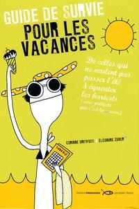 Corinne Dreyfuss et Eléonore Zuber - Guide de survie pour les vacances.