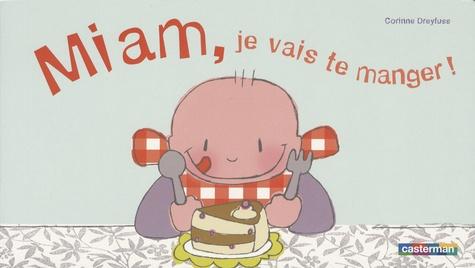 Corinne Dreyfuss - Miam, je vais te manger !.