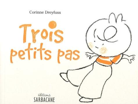 Corinne Dreyfuss - Trois petits pas.
