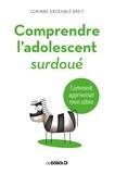 Corinne Droehnlé-Breit - Comprendre l'adolescent surdoué - Comment apprivoiser mon zèbre.