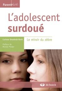 Corinne Droehnlé-Breit - L'adolescent surdoué - Le miroir du zèbre.