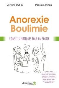 Corinne Dubel et Pascale Zrihen - Anorexie, boulimie - Conseils pratiques pour mieux vivre.