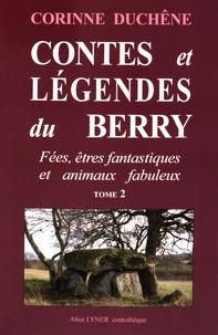 Corinne Duchêne - Contes et légendes du Berry - Tome 2.