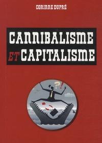 Cannibalisme et capitalisme - Corinne Dupré | Showmesound.org
