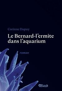 Corinne Dupuy - Le Bernard l'Hermite dans l'aquarium.
