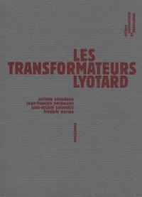 Corinne Enaudeau et Jean-François Nordmann - Les transformateurs Lyotard.
