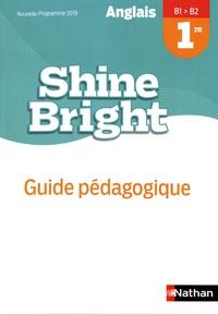 Corinne Escales - Anglais 1re B1>B2 Shine Bright - Guide pédagogique.
