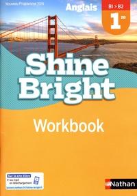 Corinne Escales - Anglais 1re B1>B2 Shine Bright - Workbook.