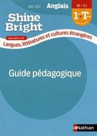 Corinne Escales - Anglais 1re-Tle B1>C1 Shine Bright spécialité LLCE - Guide pédagogique.