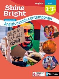 Corinne Escales et Clotilde Bellamy - Anglais 1re Tle Spécialité LLCER Anglais Monde contemporain Shine Bright.