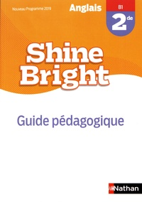 Corinne Escales - Anglais 2de B1 Shine Bright - Guide pédagogique.