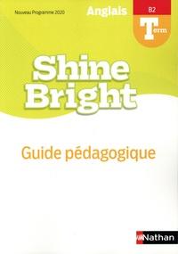 Corinne Escales - Anglais Tle B2 Shine Bright - Guide pédagogique.