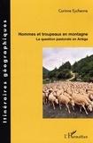 Corinne Eychenne - Hommes et troupeaux en montagne : la question pastorale en Ariège.
