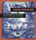 Corinne Fenchelle-Charlot - Jules Crevaux, l'explorateur de l'Amazonie.