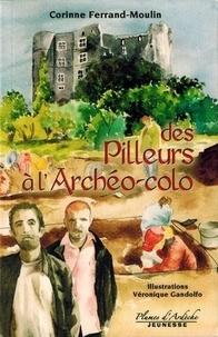 Corinne Ferrand-Moulin - Des pilleurs à l'Archéo-colo.