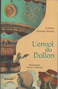 Corinne Ferrand-Moulin et Aurore Loubersac - L'envol du Ballon.