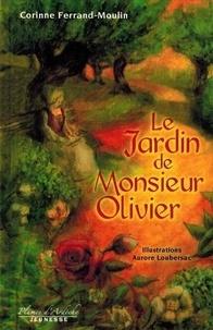 Corinne Ferrand-Moulin - Le jardin de Monsieur Olivier.
