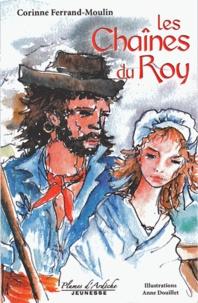 Corinne Ferrand-Moulin - Les chaînes du Roy.