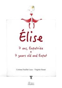 Corinne Feuillet Luca et Virginie Houet - Elise, 7 ans, expatriée.