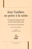 Corinne Flicker - Jean Vauthier, un poète à la scène.