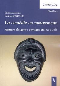La comédie en mouvement - Avatars du genre comique au XXe siècle.pdf