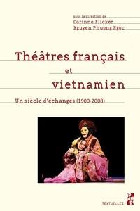 Corinne Flicker et Phuong Ngoc Nguyen - Théâtres français et vietnamien - Un siècle d'échanges (1900-2008) Réception, adaptation, métissage.