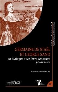 Corinne Fournier Kiss - Germaine de Staël et George Sand en dialogue avec leurs consoeurs polonaises.
