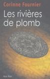 Corinne Fournier - Les rivières de plomb.
