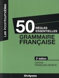 Corinne François-Denève - 50 règles essentielles - Grammaire française.