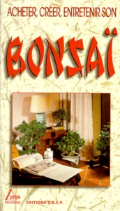 Corinne Gagneux - Acheter, créer, entretenir son bonsaï.