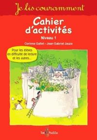 Corinne Gallet - Je lis couramment - Cahier d'activités, Niveau 1.