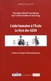 Corinne Gallet et José Puig - L'aide humaine à l'école - Le livre des AESH.