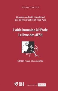 Corinne Gallet et José Puig - L''aide humaine à l''École - Le livre des AESH.