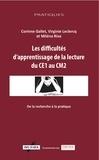 Corinne Gallet et Virginie Leclercq - Les difficultés d'apprentissage de la lecture du CE2 au CM1 - De la recherche à la pratique.