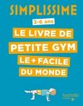 Corinne Garibaldi Salamon et Alice Gravier - Le livre de petite gym le plus facile du monde - 3-6 ans.