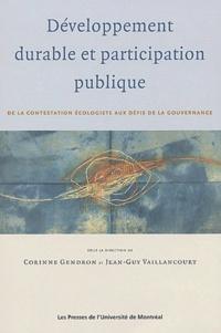Corinne Gendron et Jean-Guy Vaillancourt - Développement durable et participation publique - De la contestation écologique aux défis de la gouvernance.