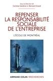Corinne Gendron et Bernard Girard - Repenser la responsabilité sociale de l'entreprise - L'école de Montréal.