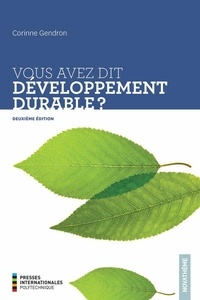 Corinne Gendron - Vous avez dit développement durable? 2e édition.