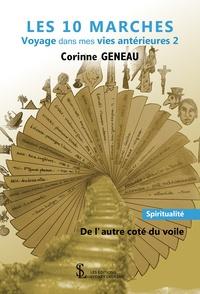 Corinne Geneau - Les 10 marches, voyage dans mes vies antérieures 2 - De l'autre côté du voile.