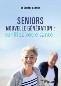 Corinne Ghozlan - Seniors nouvelle génération : tonifiez votre santé !.