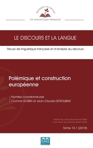 Corinne Gobin et Jean-Claude Deroubaix - Le discours et la langue N° 10.1/2018 : Polémique et construction européenne.