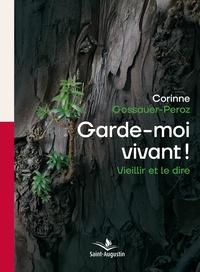 Corinne Gossauer-Peroz - Garde-moi vivant !.
