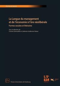 Corinne Grenouillet et Catherine Vuillermot-Febvet - La langue du management et de l'économie à l'ère néolibérale - Formes sociales et littéraires.